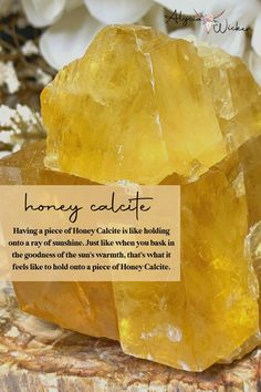 Having a piece of Honey Calcite is like holding onto a ray of sunshine. Just like when you bask in the goodness of the sun's warmth, that's what it feels like to hold onto a piece of Honey Calcite.