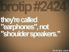 They're called earphones...