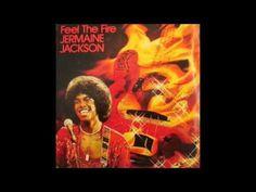Feel the Fire- Jermaine Jackson