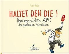 Haltet den Die!: Das verrückte ABC der geklauten Buchstaben: Amazon.de: Horst Klein: Bücher