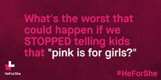 """Today's food for thought. What's the worst that could happen? #HeForShe #likeagirl #feminist"