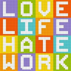 Illustration of Love Life Hate Work, Pixel-Art Concept. Created in Adobe Illustrator with each row of letters in separate layers and letters grouped separately to their background vector art, clipart and stock vectors. Cross Stitch Designs, Cross Stitch Patterns, Crochet Skull Patterns, Pixel Art Grid, Hate Work, Perler Bead Templates, Minecraft Pixel Art, 8 Bit, Alphabet And Numbers