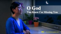 O God, You Know I Am Missing You.Almighty God