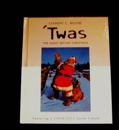 Twas the Night Before Christmas Clement Moore Coca-Cola Santa Claus Prnt in Books Childrens Christmas Books, A Christmas Story, Christmas Themes, Legend Of The Poinsettia, Coca Cola Santa Claus, Santa Story, Cocoa Cola, Coca Cola Christmas, Advent Activities
