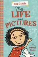 """My Life in Pictures"" by Deborah Zemke J ZEM"