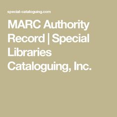 MARC Authority Record   Special Libraries Cataloguing, Inc.