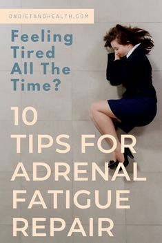 Feeling Tired? Learn about adrenal fatigue. Adrenal Fatigue Tips: Learn how to treat adrenal fatigue. 10 Tips and Supplements for Adrenal Fatigue Repair. Are you feeling tired and suffering from adrenal fatigue? Learn adrenal fatigue tips and how to treat adrenal fatigue naturally. If you are feeling tired all the time, find out if you are suffering from adrenal fatigue.