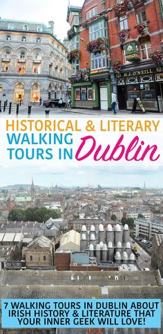 7 historical and literary walking tours in Dublin that your inner geek will love! Grab a pint, grab a friend, and experience Dublin on these walking tours.