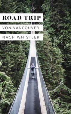 Ein spektakulärer Road Trip von Vancouver nach Whistler: Der wohl schönste Tagesausflug, den man sich vorstellen kann!