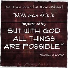 Images For > With God All Things Are Possible Tumblr