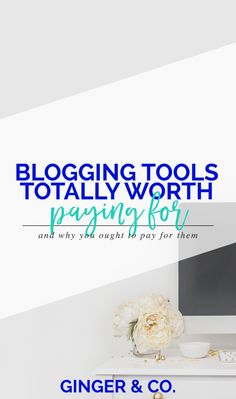 Blogging Tools Totally Worth Paying For