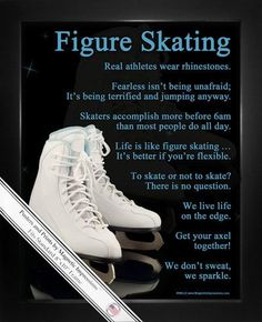 Figure SkatingSkatesPoster Print has inspirationaland funny skating sayings. Apair of skates, black background and subtle sparkles will look beautiful hanging on any figure skater's wall.This pro