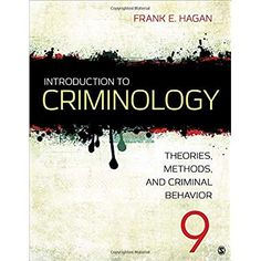 Test Bank for Introduction to Criminology Theories Methods and Criminal Behavior Edition by Hagan IBSN 9781483389172 - 2020 Test Bank and Solutions Manual Forensic Psychology, Forensic Science, Psychology Facts, True Crime Books, Criminal Justice System, Criminology, Inspirational Books, Book Recommendations, Book Lists