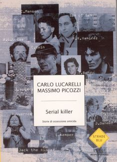 Serial killer - Lucarelli, Picozzi