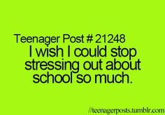 Maybe I'd stop stressing if it stopped being stressful.