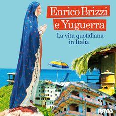 ENRICO BRIZZI E YUGUERRA - La vita quotidiana in Italia (ithinkmagazine.it)
