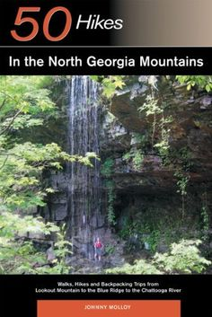 Explorer's Guide 50 Hikes in the North Georgia Mountains: Walks, Hikes and Backpacking Trips from Lookout Mountain to the Blue Ridge to the Chattooga River (Explorer's 50 Hikes) by Johnny Molloy. $12.69. Author: Johnny Molloy. Publication: June 17, 2006. Series - Explorer's 50 Hikes. Publisher: Countryman Press; 1 edition (June 17, 2006). Save 33%!