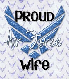 Proud Air Force Wife - MilitaryAvenue.com