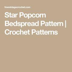Star Popcorn Bedspread Pattern | Crochet Patterns