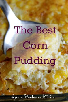 The Best Corn Pudding For All Year Round- You don't have to wait for the holidays to enjoy the best corn pudding. It's a delicious side dish that should be served more often. via LydiaF {Lydia's Flexitarian Kitchen & Life Beyond the Kitchen} Creamed Corn Casserole Recipe, Corn Pudding Casserole, Sweet Corn Pudding, Creamy Corn Casserole, Corn Pudding Recipes, Casserole Recipes, Cornbread Pudding, Corn Pudding Crockpot, Corn Pudding Jiffy