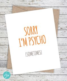 "Funny Boyfriend Card - Sorry Card ""Sorry I'm Psycho (sometimes)"" by…"