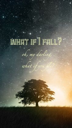 iPhone 6 background - quotes What if I fall? Oh, my darling, what if you fly?