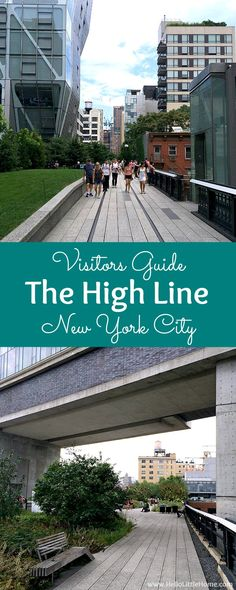 Visitors Guide to the High line in New York City! An insider's favorite tips for visiting the High Line in NYC. This urban park in Manhattan is a beautiful place to take a walk and get a bird's eye view of the city. | Hello Little Home