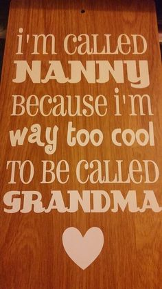 Nanny/grandma quote wooden laminate board. available through Branding by Bec on facebook or website http://www.brandingbybec.com.au