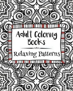 Adult Coloring Books: Relaxing Patterns - https://tryadultcoloringbooks.com/adult-coloring-books-relaxing-patterns/ - #AdultColoringBooks, #StressRelief