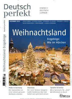 Weihnachtsland: Erzgebirge wie im Märchen. Gefunden in: Deutsch perfekt, Nr. 12/2015