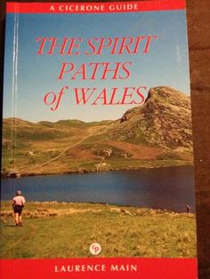 The Spirit Paths of Wales ; Laurence Main