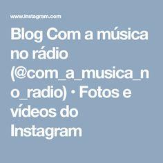 Blog Com a música no rádio (@com_a_musica_no_radio) • Fotos e vídeos do Instagram