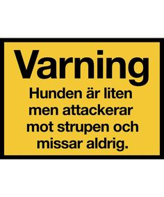 060 - Varningsskylt - Liten hundattack Introvert Humor, I Love To Laugh, Funny Signs, Good To Know, Karma, Funny Pictures, Funny Quotes, Ord, Entertaining