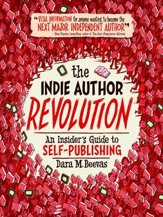 THE INDIE AUTHOR REVOLUTION: AN INSIDER'S GUIDE TO SELF-PUBLISHING is from Dara Beevas who has mentored hundreds of authors through the indie publishing process. Her book, appearing this fall, covers the pros and cons of self-publishing, working with an indie press, and everything in-between. When are you going to publish the book you were meant to write? For more information visit:  www.indieauthorbook.com.
