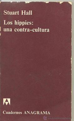 Los hippies : una contra-cultura / Stuart Hall ; [traducción de Isabel Vericat].-- Barcelona : Anagrama, 1970 en http://absysnet.bbtk.ull.es/cgi-bin/abnetopac?TITN=320872