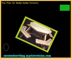 Free Plans For Wooden Garden Furniture 093135 - Woodworking Plans and Projects!