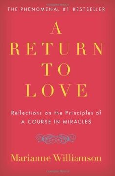"A Return to Love: Reflections on the Principles of ""A Course in Miracles"":Amazon:Books"