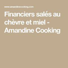 Financiers salés au chèvre et miel - Amandine Cooking