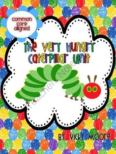 The Very Hungry Caterpillar  ELA, Snack, Math, Common Core  product from traditionslaughter on TeachersNotebook.com