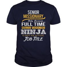 Awesome Tee For Senior Missionary T-Shirts, Hoodies. ADD TO CART ==► Funny Tee Shirts