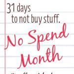 No Spend Month: Interesting idea for a family a challenge. I love her quote at the end of the article about learning to appreciate what we have and not taking things for granted.