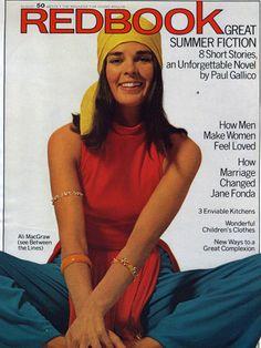 Ali MacGraw - cover of Redbook magazine Aug 1969 Ali Macgraw, Julie Christie, Katharine Ross, Celebrity Magazines, Jane Fonda, Vintage Magazines, Feeling Loved, Famous Women, Her Style