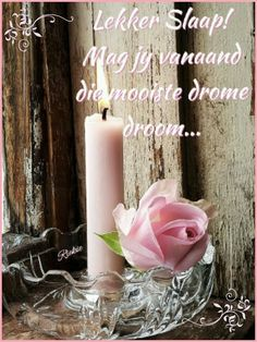 Good Night Messages, Good Night Quotes, Night Wishes, Day Wishes, Good Night Flowers, Good Night Blessings, Goeie Nag, Afrikaans Quotes, Good Night Sweet Dreams