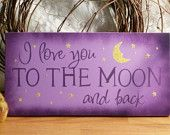 """purple plaque: """"i love you to the moon and back"""""""
