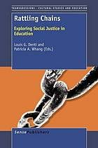 Rattling chains : exploring social justice in education. eBook: http://libproxy.eku.edu/login?url=http://search.ebscohost.com/login.aspx?direct=true&db=nlebk&AN=576428&site=ehost-live&scope=site