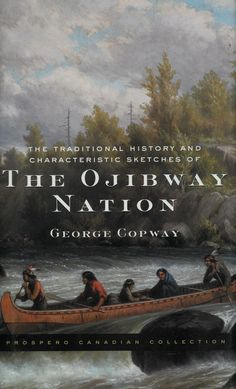 NF - The Traditional History and Characteristic Sketches of the Ojibway Nation - George Copway