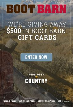We're giving away over $500 in Boot Barn gift cards. You could be one of five lucky winners! Enter to win by signing up here.