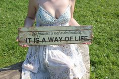 Happiness is not a destination, it's a way of life- shabby chic sign. $24.00, via Etsy.