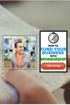 How to: Fund your business with Sponsorship (Free training this Thursday!) Can you make it? http://sponsorshipbootcamp.com/webinar