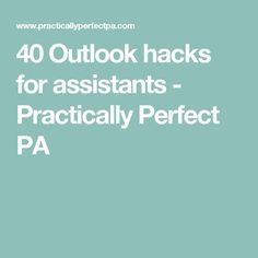 40 Outlook hacks for assistants - Practically Perfect PA